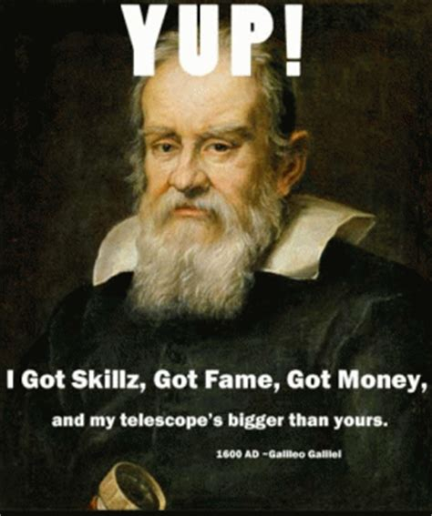 Galileo Meme - galileo jokes kappit