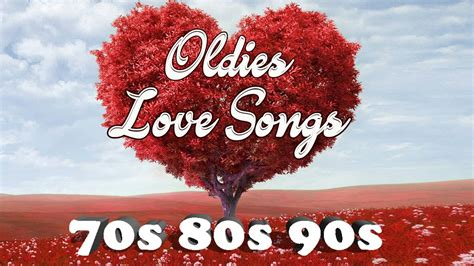 youtube love songs from the 70 s romantic oldies love songs 70s 80s 90s greatest hits