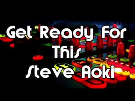steve aoki y all ready for this get ready for this steve aoki youtube