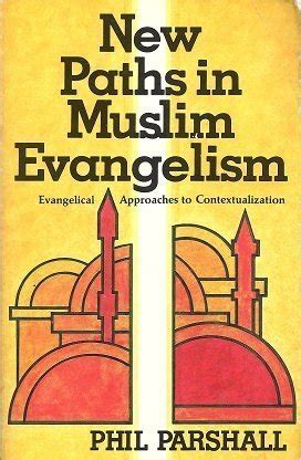 the gospel for muslims an to with confidence books new paths in muslim evangelism evangelical approaches to