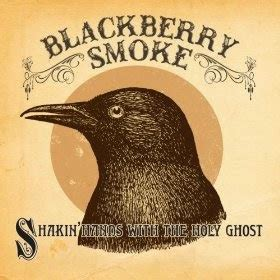 blackberry smoke shakin with the holy ghost southern spirit blackberry smoke shakin