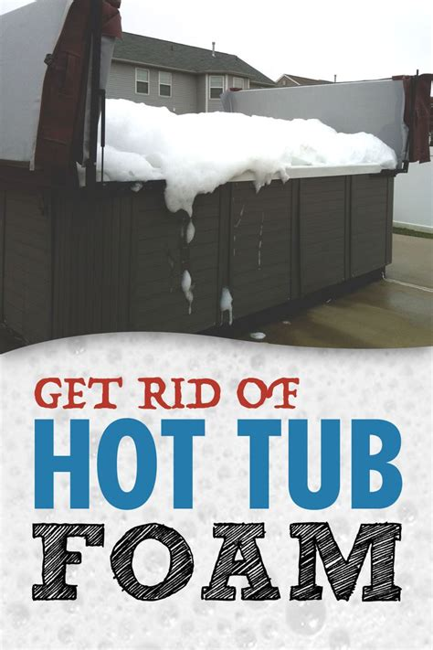 how to get foam in bathtub 1000 images about hot tub care on pinterest the winter minerals and amazing facts