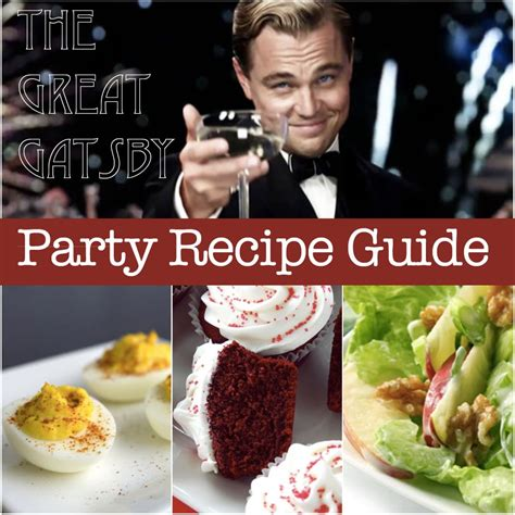 great gatsby themed food great gatsby recipe guide w 10 healthier recipes inspired