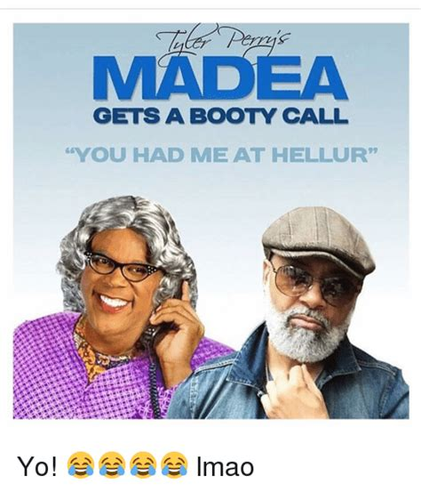 Booty Call Memes - gets a booty call you had me at hellur yo lmao