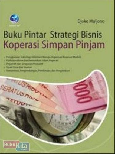Buku Pintar Strategi Bisnis Koperasi Simpan Pinjam Djoko Muljono bukukita buku pintar strategi bisnis koperasi simpan pinjam