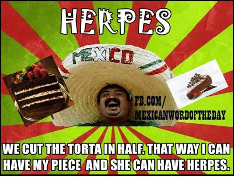 But We All She Has Herpes by Herpes Fbcom Mericanwordoftheday We Cut The Torta In Half