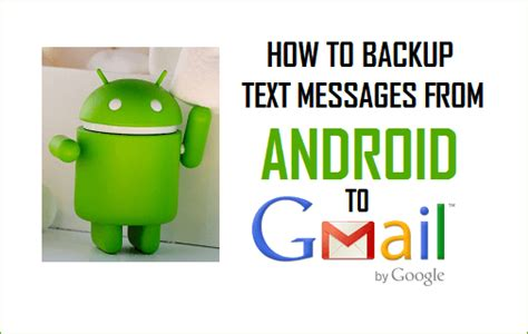 how to save text messages on android how to backup text messages on android phone to gmail