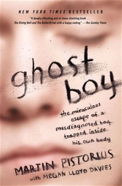 the inside owning my in my own books ghost boy the miraculous escape of a misdiagnosed boy
