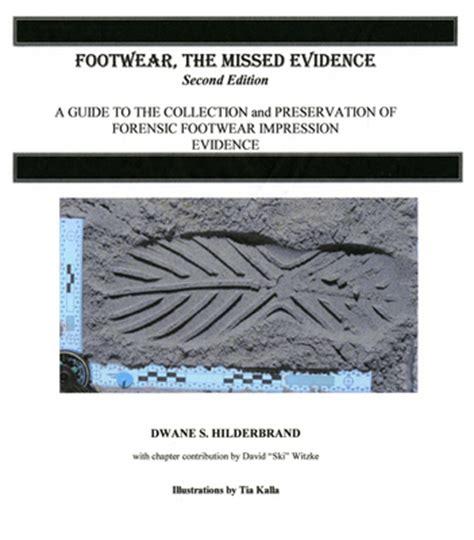 footwear impression evidence detection recovery and examination second edition practical aspects of criminal and forensic investigations books footwear the missed evidence