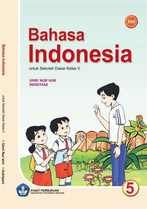 Bahasa Indonesia kelas v sd bahasa indonesia umri nuraini