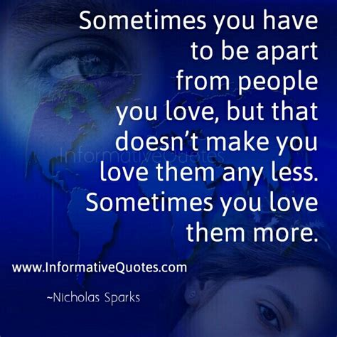 appart from sometimes you have to be apart from people you love informative quotes