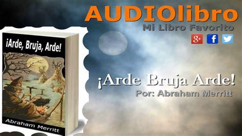 libro the watcher in the arde bruja arde de abraham merritt audiolibro en espa 241 ol mi libro favorito youtube