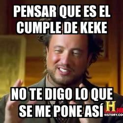 Keke Meme - meme ancient aliens pensar que es el cumple de keke no