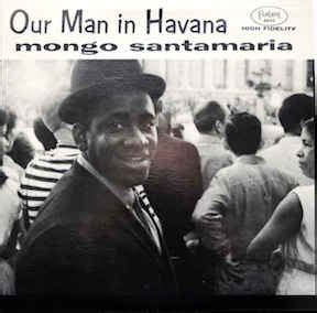 our man in havana 0099286084 mongo santamaria our man in havana vinyl lp at discogs