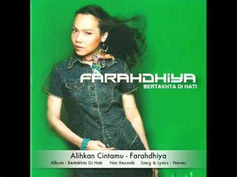 bertakhta di hati faradhiya with lyrics alihkan cintamu farahdhiya