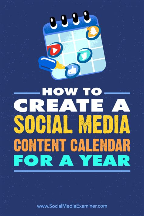 how to make a social media calendar how to create a social media content calendar for a year