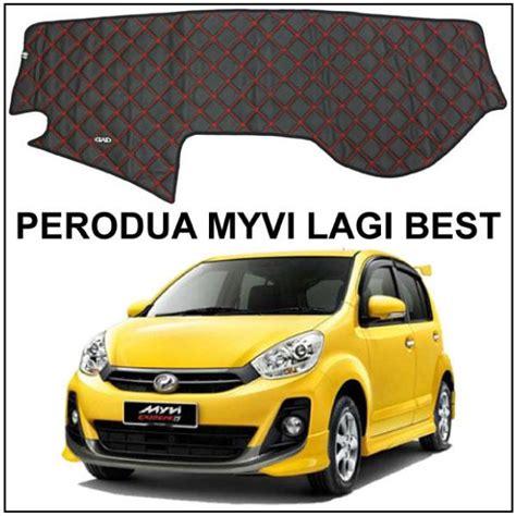 Cover Myvi Perodua Myvi Lagi Best 2011 2014 End 11 2 2017 2 41 Pm