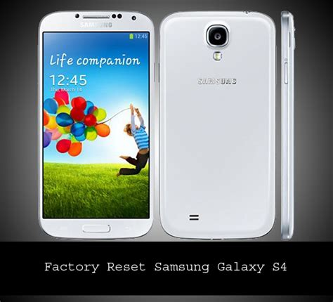 reset a samsung galaxy s4 easy way to make a hard reset for samsung galaxy s4