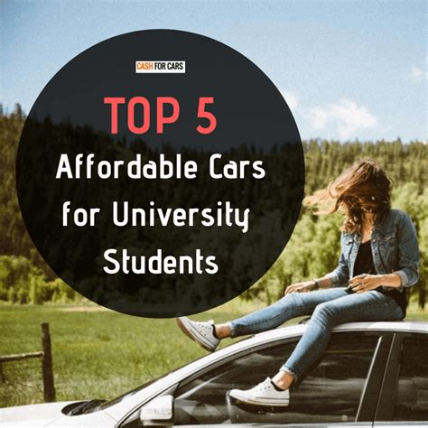 Affordable New Cars For College Students by Top 5 Affordable Cars For Students Scrap Cars Removal