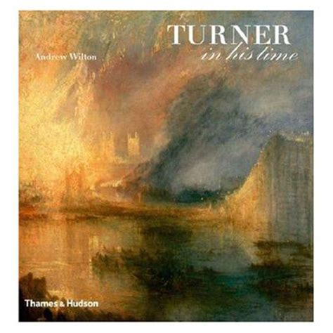 turner in his time turner in his time andrew wilton 9780500238301