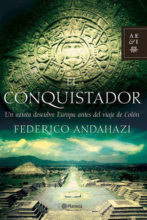 libro el conquistador vol 2 la cuesta de moyano el conquistador de federico andahazi