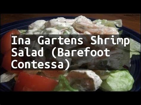 ina garten s shrimp salad barefoot contessa recipe ina gartens shrimp salad barefoot contessa youtube