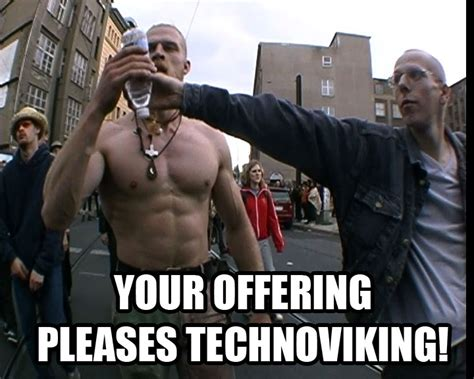 Techno Viking Meme - friday folly techno viking e verse radioe verse radio