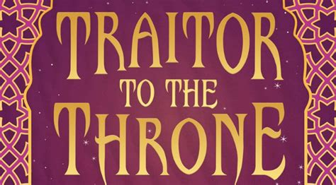 traitor to the throne cover reveal the cover of alwyn hamilton s traitor to the throne is to die for maximum pop