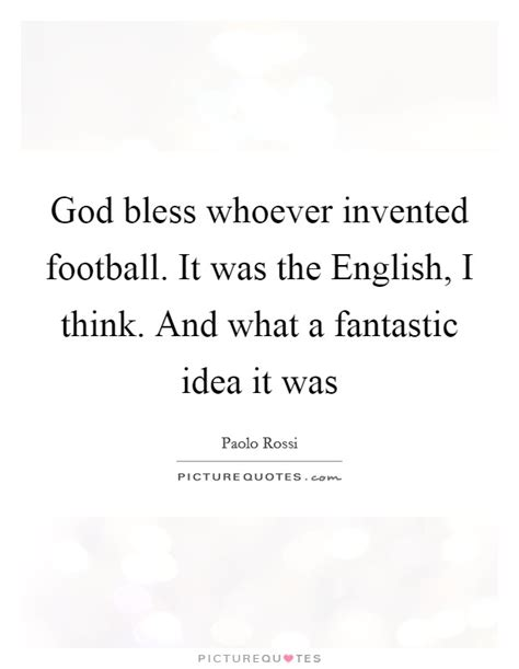 I Thought This Was A Football by Paolo Quotes Sayings 1 Quotation