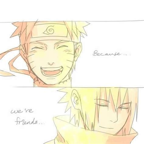 naruto you are my friend because you re my friend naruto