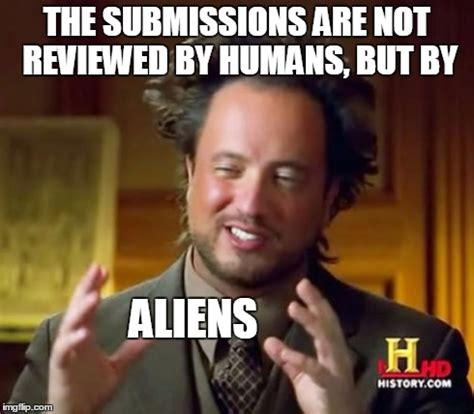 Submit Meme - ancient aliens are the imgflip submission gatekeepers imgflip