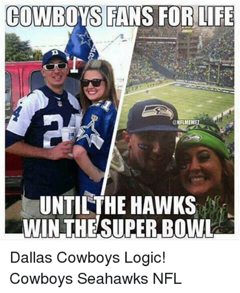 Seahawks Win Meme - cowboys fans for life untilthe hawks win the super bowl