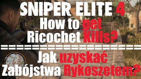 ricochet kills 5 ricochet kills 4 sniper elite 4 how to get ricochet kills jak uzyskać