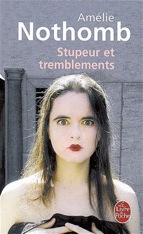 stupeur et tremblements stupeur et tremblements am 233 lie nothomb decitre 9782253150718 livre
