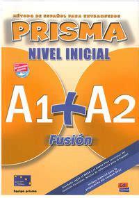prisma fusion a1 8498480558 prisma fusion nivel inicial a1 a2 podręcznik do języka hiszpańskiego klasa 1 liceum cd