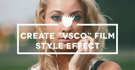 vsco film tutorial photoshop create quot vsco quot film photo effect in photoshop cc