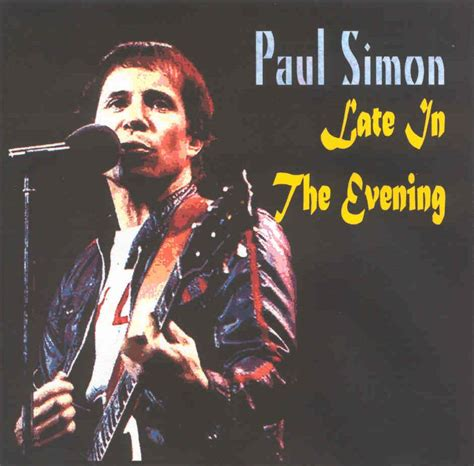 in the paul simon late in the evening