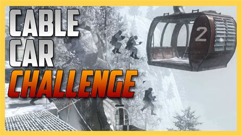 cable car challenge the cable car challenge in black ops