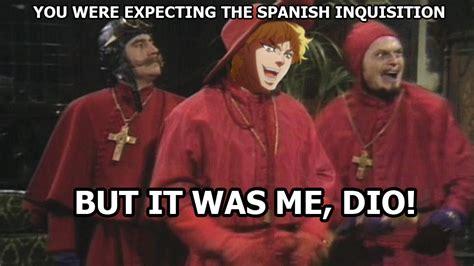 It Was Me Meme - the dio inquisition it was me dio know your meme