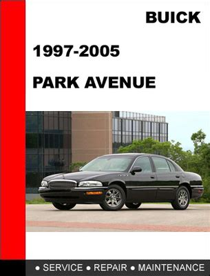 car repair manuals online pdf 2000 buick park avenue security system service repair manual buick park avenue 2002 maintenance service repair manual download