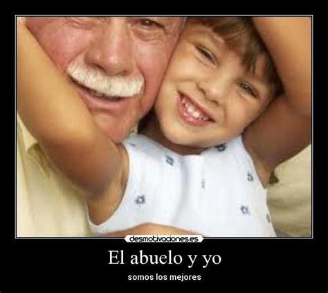 yo y el imbecil el abuelo y yo desmotivaciones