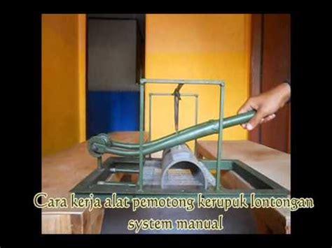 Alat Pengiris Kerupuk Bawang cara kerja mesin pemotong kerupuk puli lontongan manual