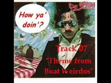 boat weirdos joe walsh theme from boat weirdos youtube