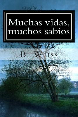 muchas vidas muchos sabios 9501509583 muchas vidas muchos sabios book by brian l weiss m d 1 available editions alibris books