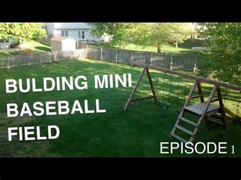 how to make a baseball field in your backyard making a mini baseball field episode 1 youtube