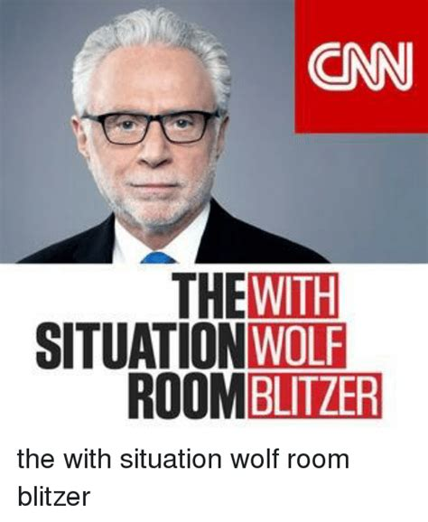 Situation Room Meme - cn thewith situationwolf 00mblitzer wolf meme on sizzle