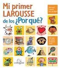 lecturas infantiles mi primer larousse de los 191 por qu 233 es hellokids com