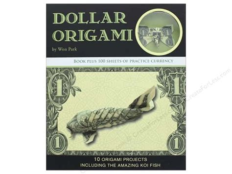 Dollar Origami By Won Park - dollar origami book createforless