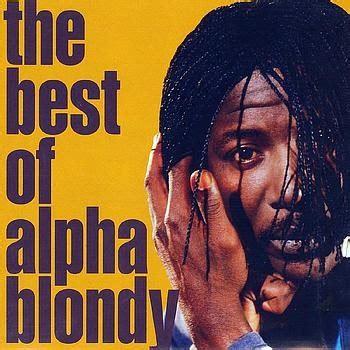 the best of alpha blondy alexsandro design 100 roots alpha blondy the best of