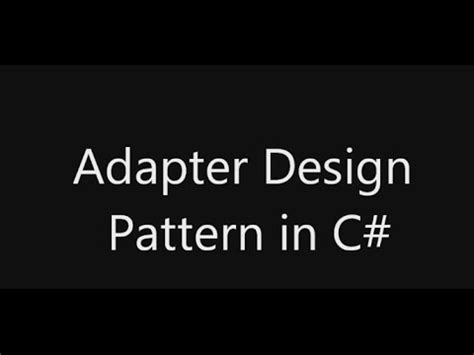 adapter design pattern youtube adapter design pattern in c youtube